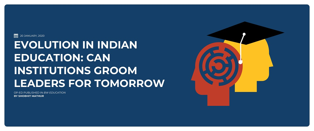 Evolution In Indian Education: Can Institutions Groom Leaders For Tomorrow